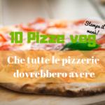 10 Pizze vegane che tutte le pizzerie dovrebbero avere | Menù da stampare