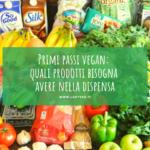 Lista della spesa vegan: quali prodotti bisogna avere nella dispensa